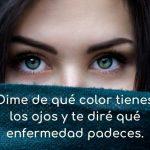 Dime de qué color tienes los ojos y te diré qué enfermedad padeces.